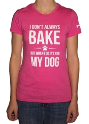 Womens Bake for My Dog Soft Tee